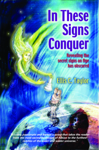 In These Signs Conquer by Ellis Taylor